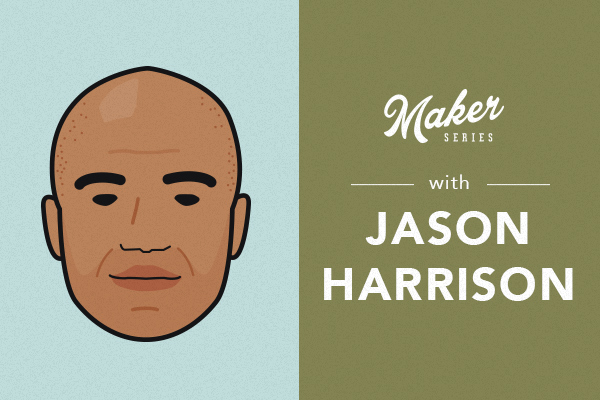 maker_series_recap_jason_harrison