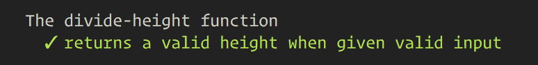 Console output that shows a passing test with the text 'The divide-height function returns a valid height when given valid input.'